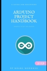 Arduino Project Handbook: For beginners - projects to Get You Started Cover Image