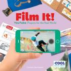 Film It!: Youtube Projects for the Real World (Cool Social Media) Cover Image