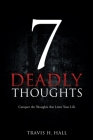 7 Deadly Thoughts: Conquer the Thoughts that Limit Your Life Cover Image