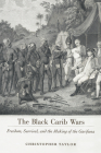 Black Carib Wars: Freedom, Survival, and the Making of the Garifuna (Caribbean Studies) Cover Image