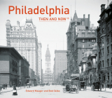 Philadelphia Then and Now® Cover Image