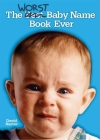 The Worst Baby Name Book Ever Cover Image