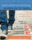 The Executive Functioning Workbook for Teens: Help for Unprepared, Late, and Scattered Teens Cover Image