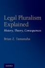 Legal Pluralism Explained: History, Theory, Consequences Cover Image
