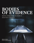 Bodies of Evidence: How Forensic Science Solves Crimes Cover Image