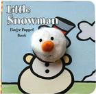 Little Snowman: Finger Puppet Book: (Finger Puppet Book for Toddlers and Babies, Baby Books for First Year, Animal Finger Puppets) (Little Finger Puppet Board Books) Cover Image
