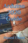 Arduino 2020 Guide: With Easy Twelve Projects to Get Started Cover Image