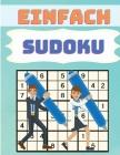 Leichtes SUDOKU für Anfänger: Einfache Sudoku-Rätsel Buch und Lösungen für Anfänger Cover Image