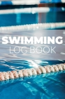 Swimming Log Book: Keep Track Of Your Trainings and Improve Your Swimming Skills, Gift Idea For Swimmers Cover Image