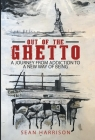 Out of the Ghetto: A Journey from Addiction to a New Way of Being Cover Image