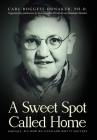 A Sweet Spot Called Home: Oakvale, WV: How We Lived and Why It Matters Cover Image