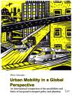 Urban Mobility in a Global Perspective: An international comparison of the possibilities and limits of integrated transport policy and planning (Mobilitaet und Gesellschaft #9) Cover Image