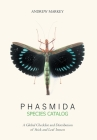 Phasmida Species Catalog: A Global Checklist and Distribution of Stick and Leaf Insects Cover Image