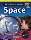 The Scientists Behind Space (Sci-Hi: Scientists) Cover Image