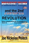 PRESIDENT TRUMP and the 2nd AMERICAN REVOLUTION: Book 2: RAW MILK Uncensored Edition Cover Image