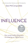 Influence: How social media influencers are shaping our digital future Cover Image