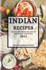 Easy Indian Recipes 2021: Mouth-Watering Recipes of the Indian Tradition Cover Image