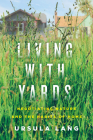 Living with Yards: Negotiating Nature and the Habits of Home Cover Image