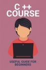 C++ Course: Useful Guide For Beginners: C Vs Java Cover Image