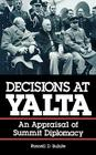 Decisions at Yalta: An Appraisal of Summit Diplomacy Cover Image