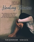 Sexual Healing Trauma: The complete guide with all the essential tools for healing sexual trauma. Overcome sexual betrayal with this mind-bod Cover Image