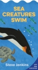 Sea Creatures Swim (shaped board book with lift-the-flaps): Lift-the-flap and Discover Cover Image