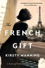 The French Gift: A Novel of World War II Paris Cover Image