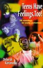 Teens Have Feelings, Too!: 100 Monologs for Young Performers Cover Image