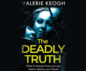 The Deadly Truth: A Heart-Stopping Psychological Thriller Cover Image