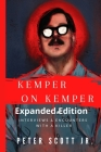 Kemper on Kemper: Interviews & Encounters With a Killer Cover Image