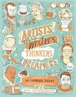 Artists, Writers, Thinkers, Dreamers: Portraits of Fifty Famous Folks & All Their Weird Stuff Cover Image