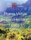 Purna Vidya - Indian Heritage - Level 1: Beginners' book for learning Arshbodha's Purna Vidya Cover Image
