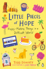 Little Pieces of Hope: Happy-Making Things in a Difficult World Cover Image