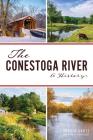 The Conestoga River: A History (Natural History) Cover Image