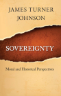 Sovereignty: Moral and Historical Perspectives Cover Image