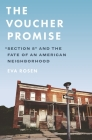The Voucher Promise: Section 8 and the Fate of an American Neighborhood Cover Image