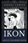 Ikon Adult Coloring Book: Multiple Awards Winner and South Korean Boy Band Inspired Coloring Book for Adults Cover Image