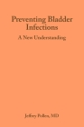 Preventing Bladder Infections: A new understanding Cover Image