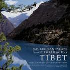 Sacred Landsacpe and Pilgrimage in Tibet: In Search of the Lost Kingdom of Bon [With DVD] Cover Image
