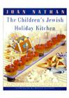 The Children's Jewish Holiday Kitchen: 70 Fun Recipes for You and Your Kids, from the Author of Jewish Cooking in America Cover Image