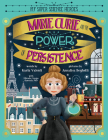 Marie Curie and the Power of Persistence Cover Image