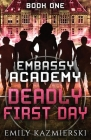 Embassy Academy: Deadly First Day Cover Image