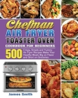 Chefman Air Fryer Toaster Oven Cookbook for Beginners Cover Image