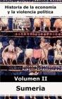 Historia de la economía y la violencia política - Volumen II Sumeria Cover Image