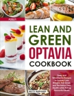Lean and Green Optavia Cookbook: Tasty and Wholesome Recipes to Quickly Lose Weight, Feel Great, and Revitalize Your Health while Eating Flavourful Me Cover Image