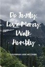 Do Justly, Love Mercy, Walk Humbly Cover Image