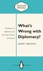 What's Wrong with Diplomacy?: The Future of Diplomacy and the Case of China and the UK (Penguin Specials) Cover Image