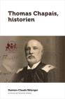 Thomas Chapais, Historien (Amerique Francaise) Cover Image