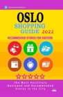 Oslo Shopping Guide 2022: Best Rated Stores in Oslo, Norway - Stores Recommended for Visitors, (Shopping Guide 2022) Cover Image