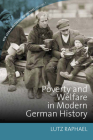 Poverty and Welfare in Modern German History (New German Historical Perspectives #7) Cover Image